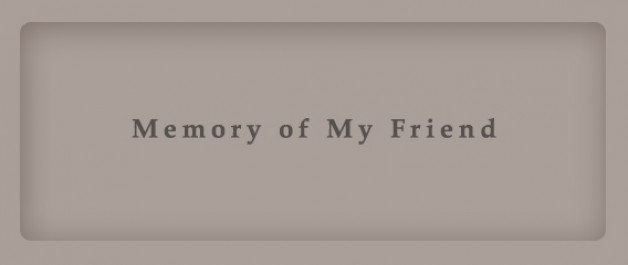 Image says memory of my friend - a placeholder when an im age is not provided